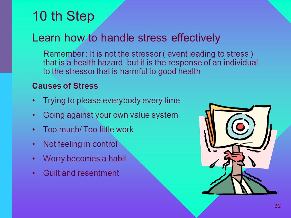 10 th Step Learn how to handle stress effectively