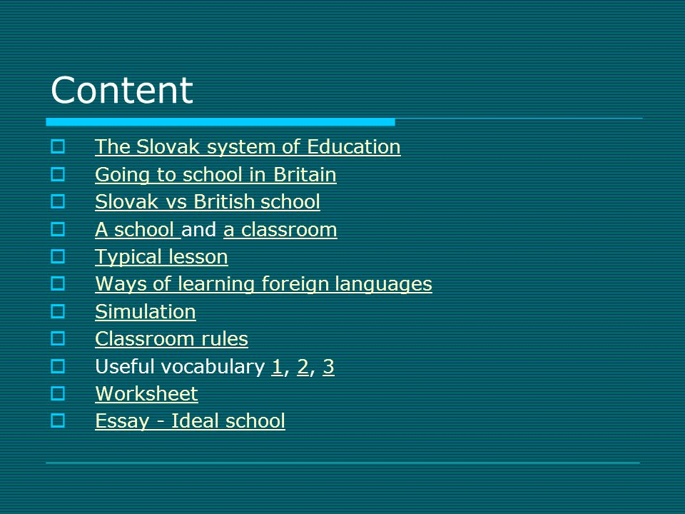 Content The Slovak system of Education Going to school in Britain