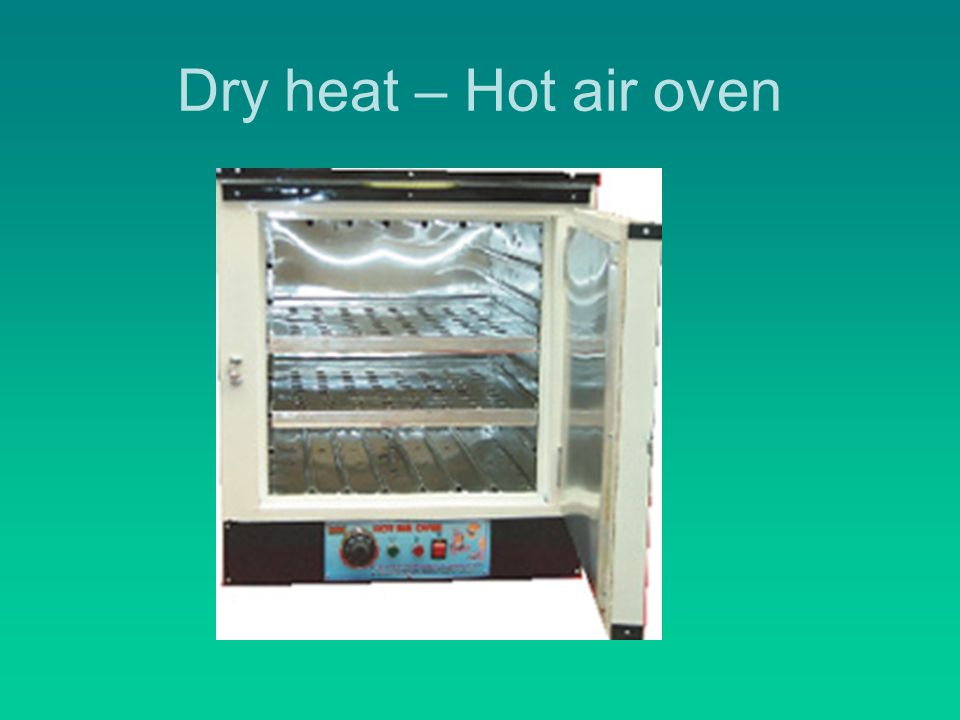 Dry heat – Hot air oven