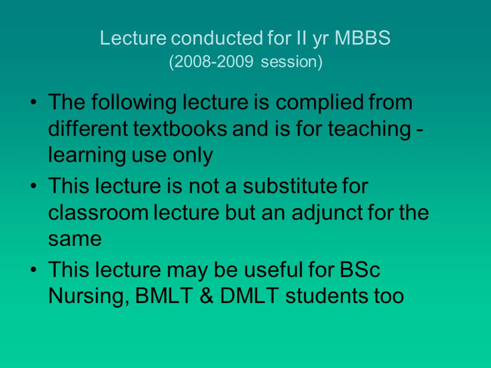 Lecture conducted for II yr MBBS (2008-2009 session)