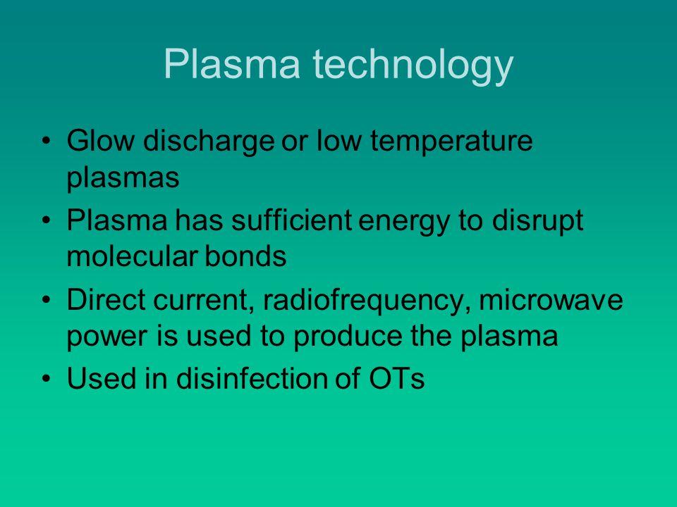 Plasma technology Glow discharge or low temperature plasmas