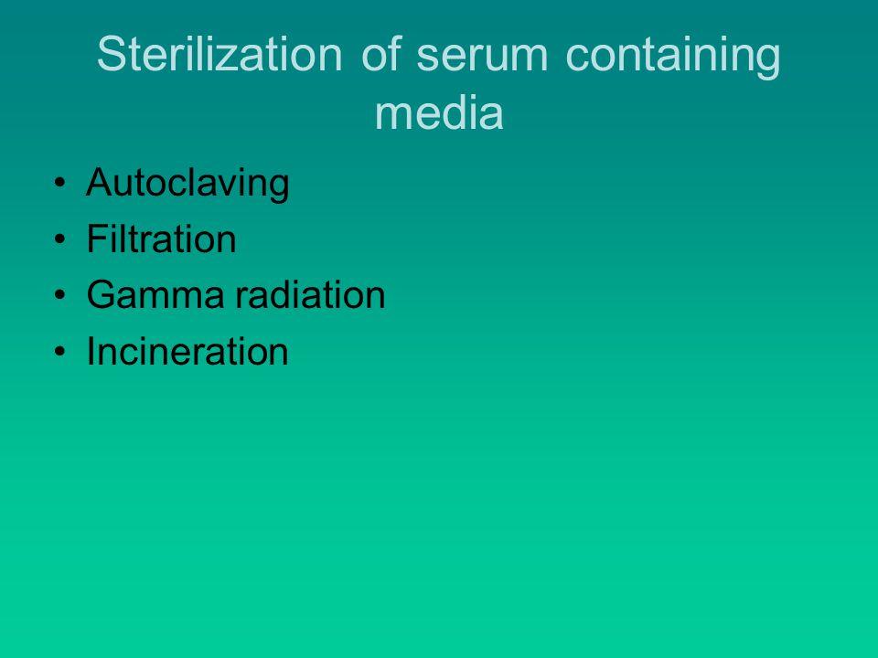 Sterilization of serum containing media