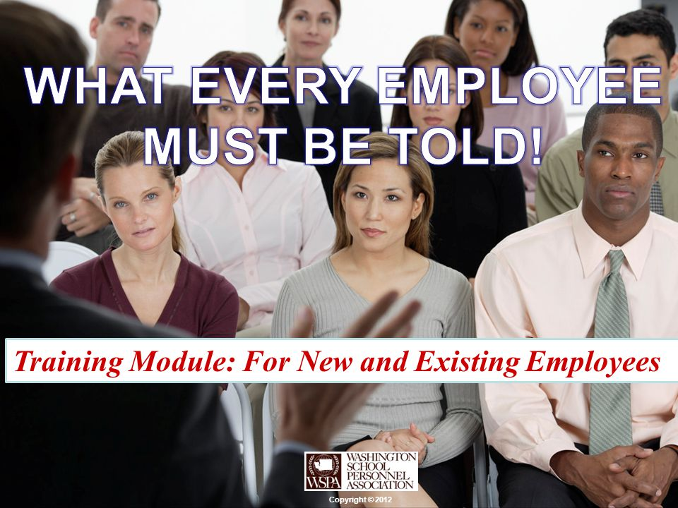 WHAT EVERY EMPLOYEE MUST BE TOLD!