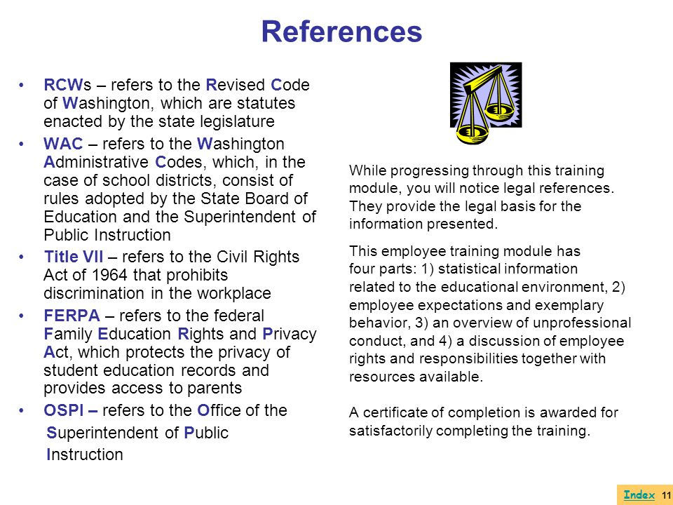 References RCWs – refers to the Revised Code of Washington, which are statutes enacted by the state legislature.