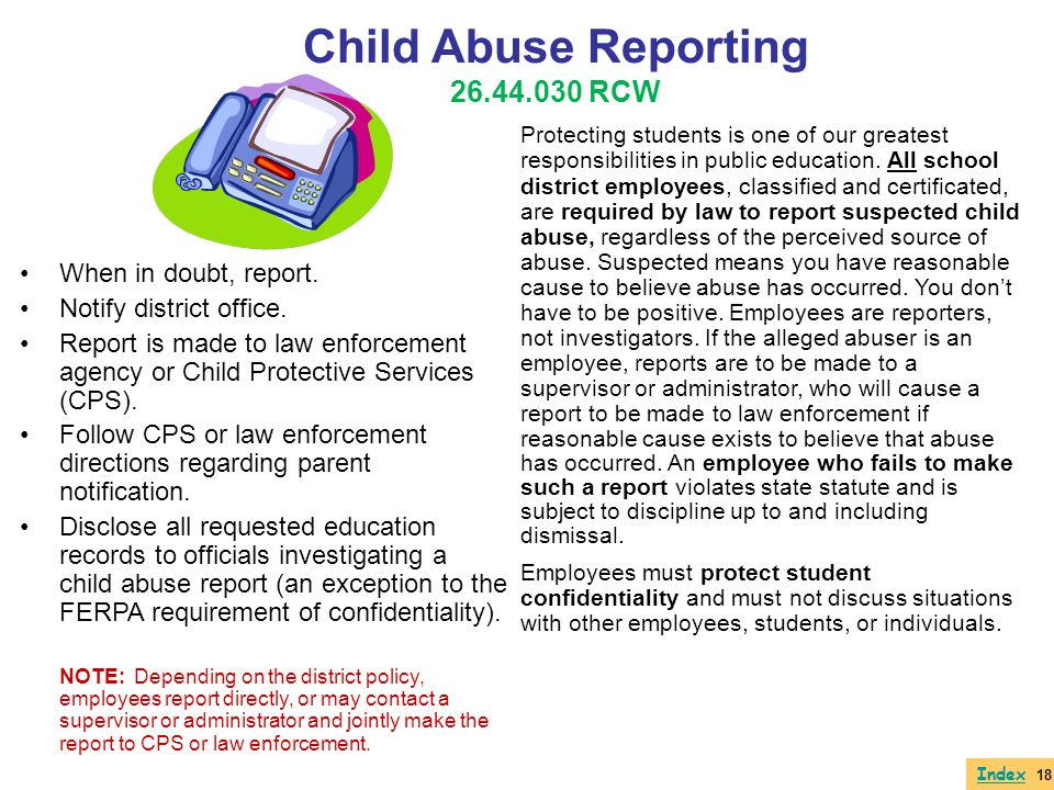 Child Abuse Reporting 26.44.030 RCW When in doubt, report.