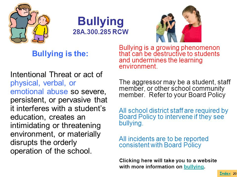 Bullying 28A.300.285 RCW Bullying is the: