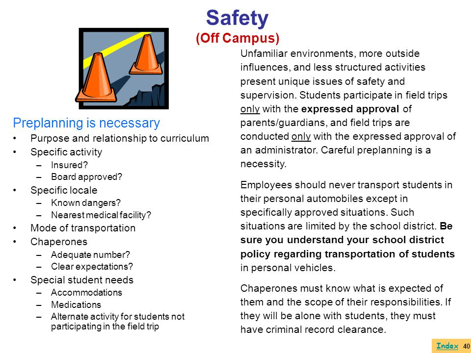 Safety (Off Campus) Preplanning is necessary