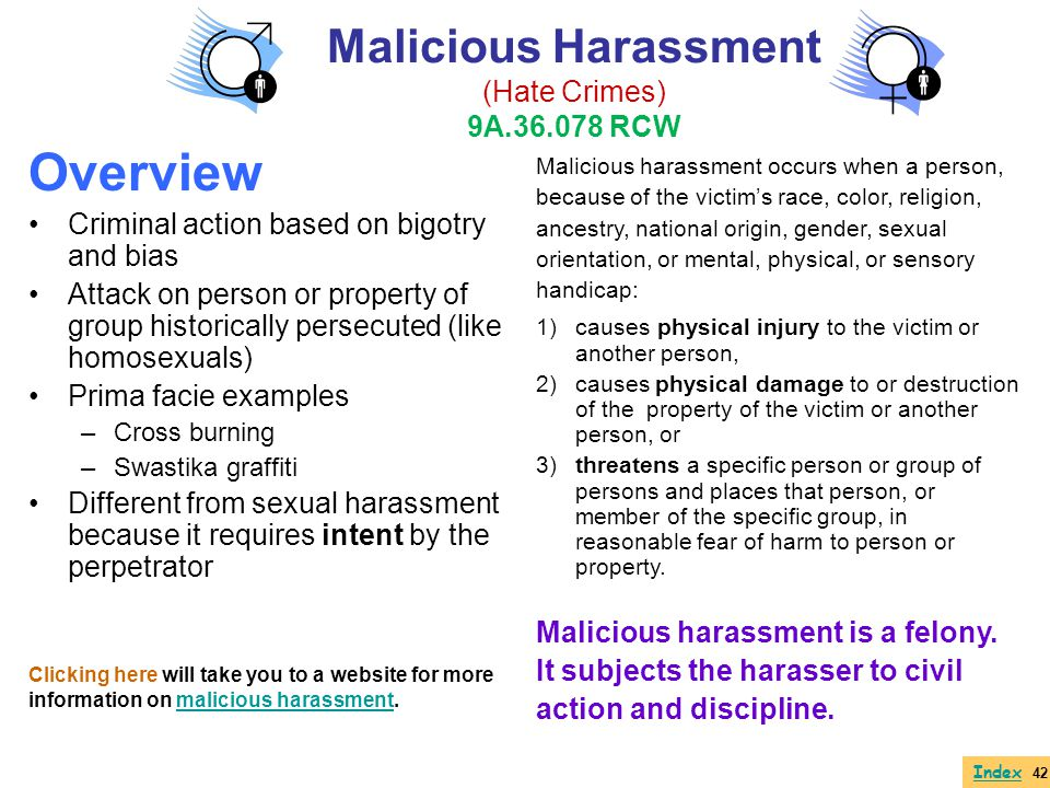 Overview Malicious Harassment (Hate Crimes) 9A.36.078 RCW