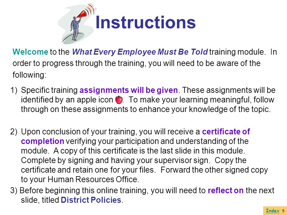 Instructions Welcome to the What Every Employee Must Be Told training module. In.