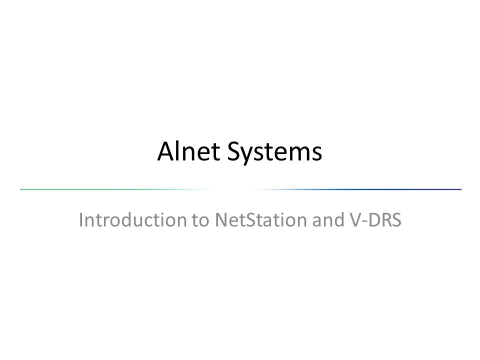 Introduction to NetStation and V-DRS