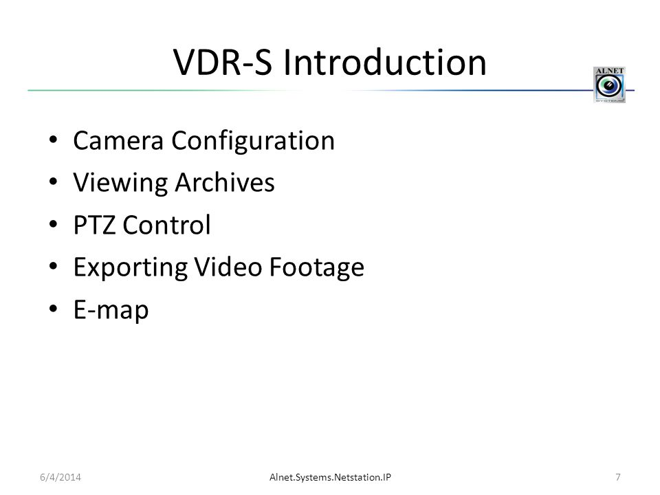 VDR-S Introduction Camera Configuration Viewing Archives PTZ Control