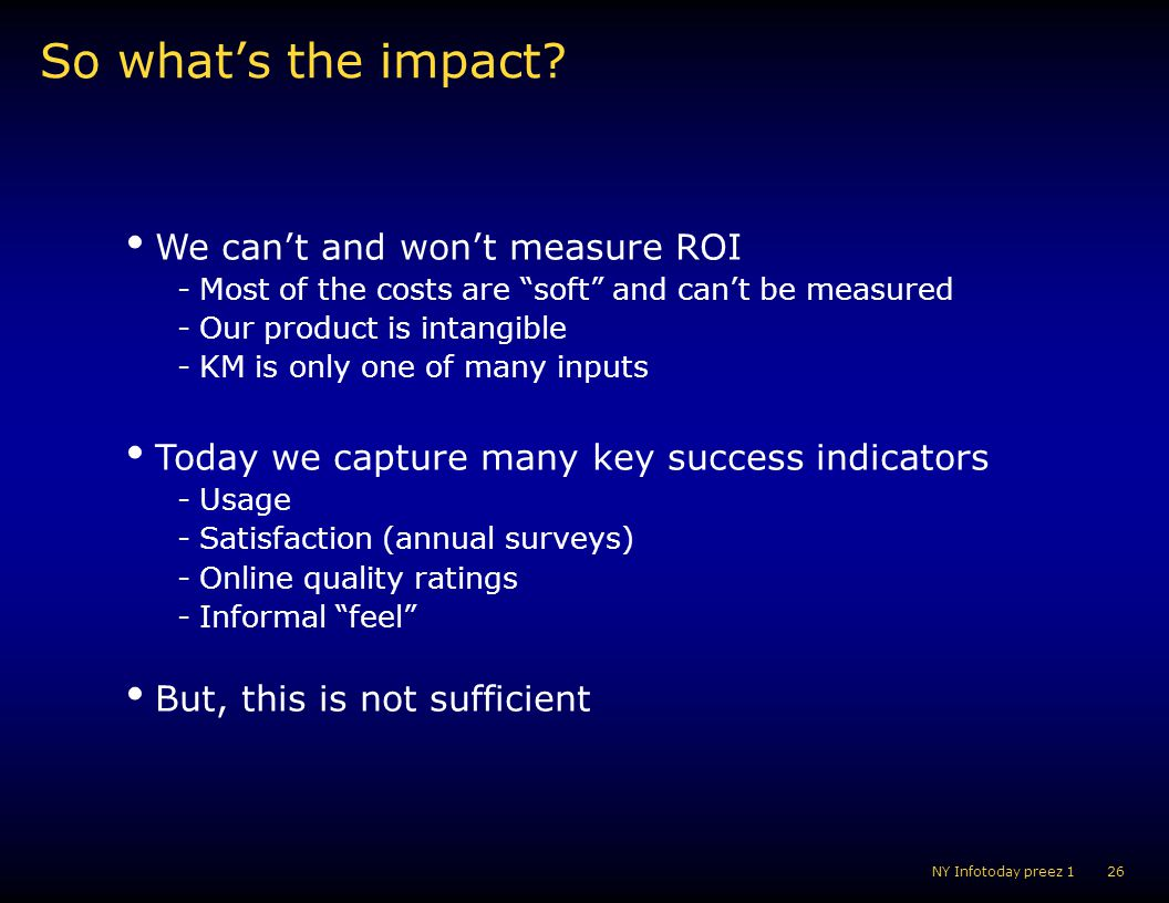 So what's the impact We can't and won't measure ROI