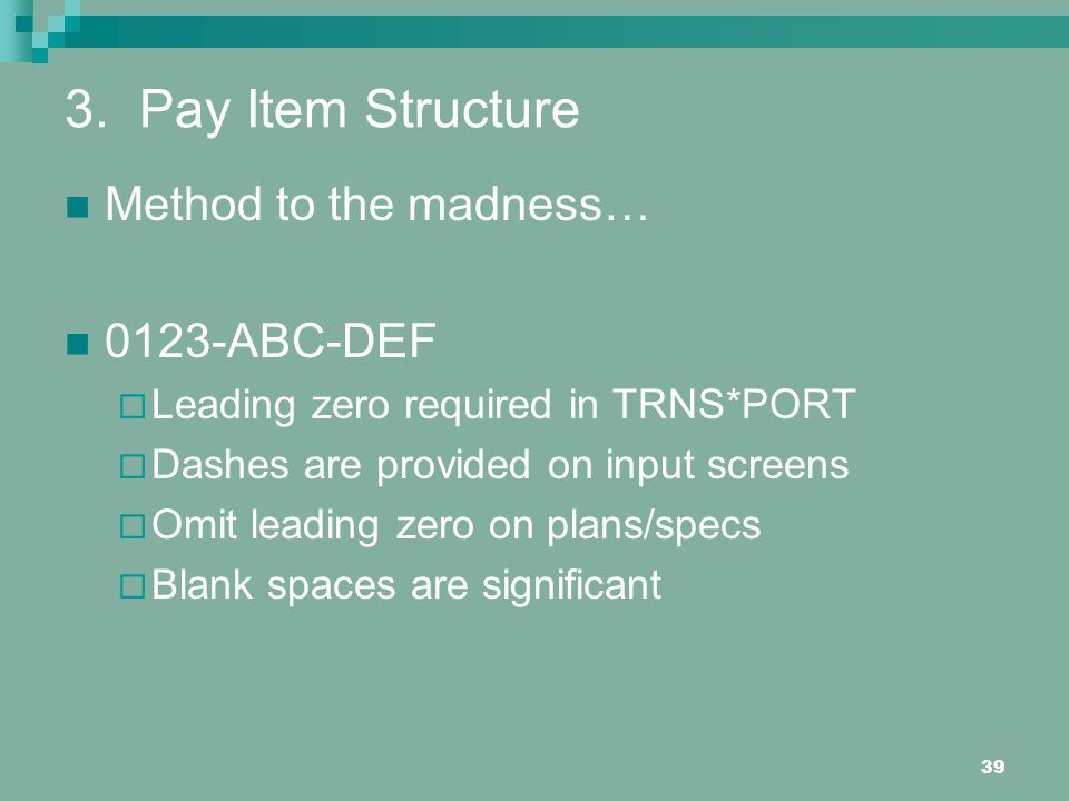 3. Pay Item Structure Method to the madness… 0123-ABC-DEF
