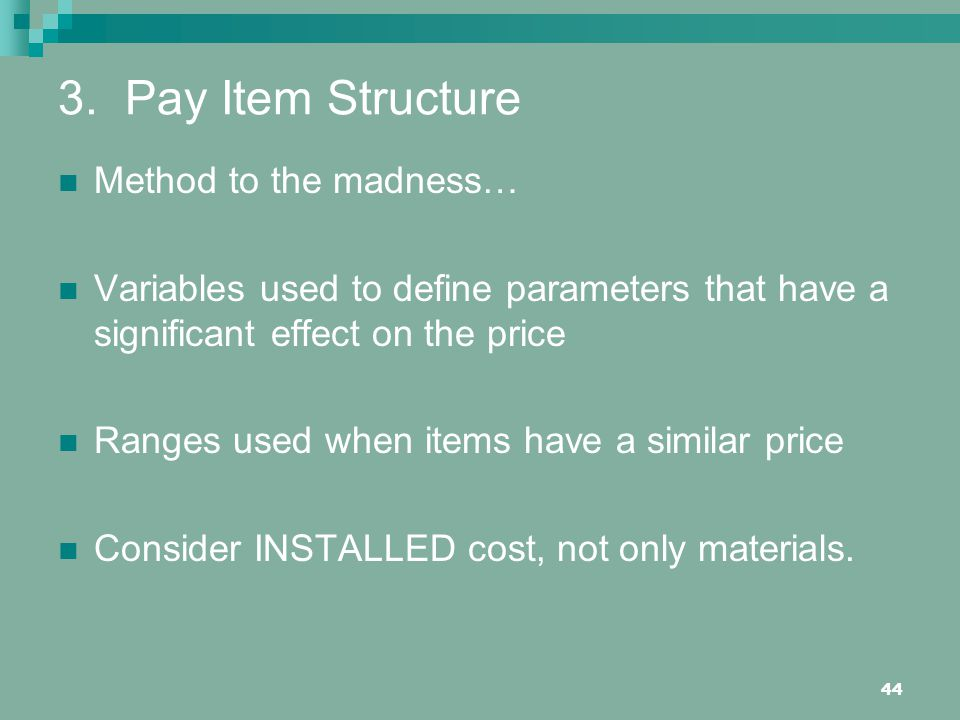3. Pay Item Structure Method to the madness…