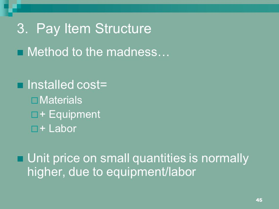 3. Pay Item Structure Method to the madness… Installed cost=