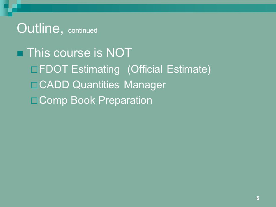 Outline, continued This course is NOT