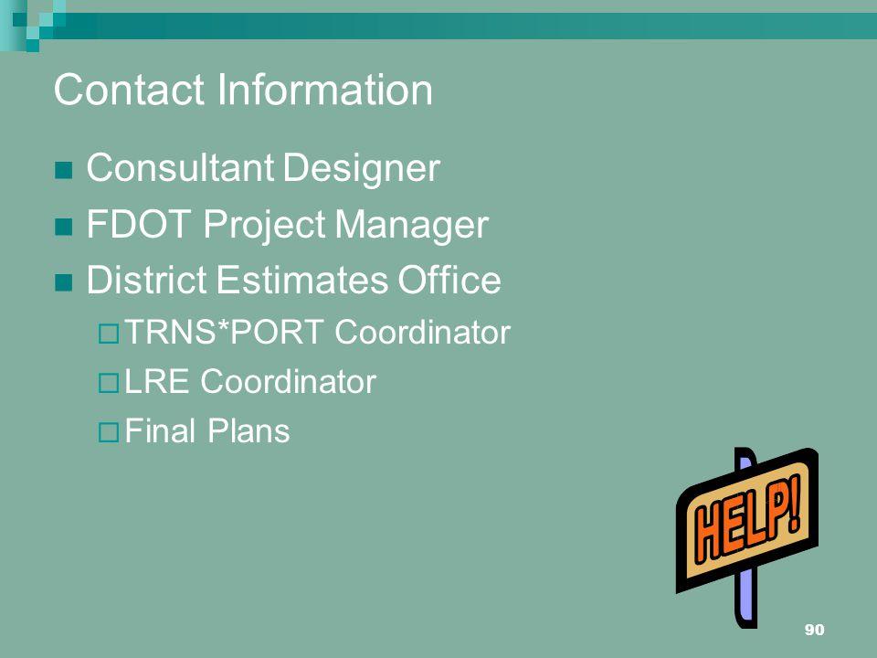 Contact Information Consultant Designer. FDOT Project Manager. District Estimates Office. TRNS*PORT Coordinator.