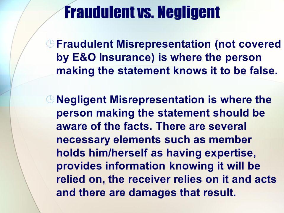 Fraudulent vs. Negligent