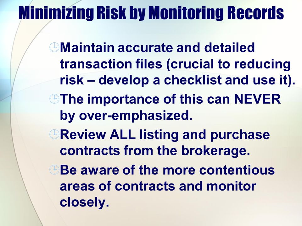 Minimizing Risk by Monitoring Records
