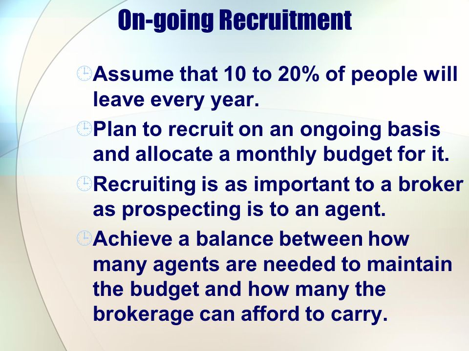 On-going Recruitment Assume that 10 to 20% of people will leave every year.