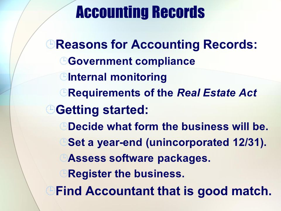 Accounting Records Reasons for Accounting Records: Getting started: