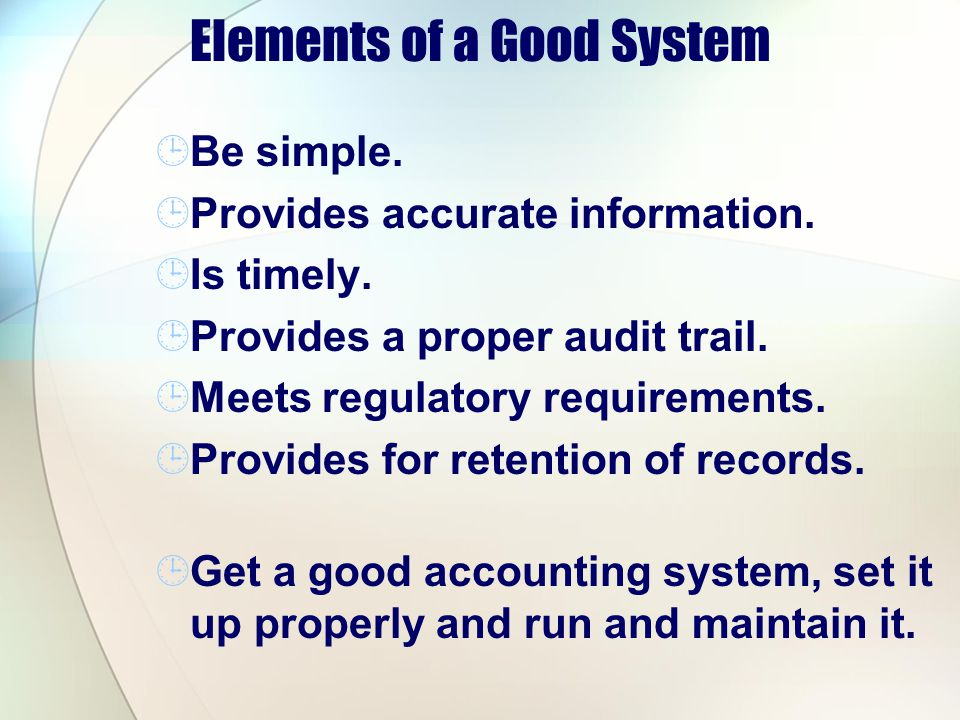 Elements of a Good System