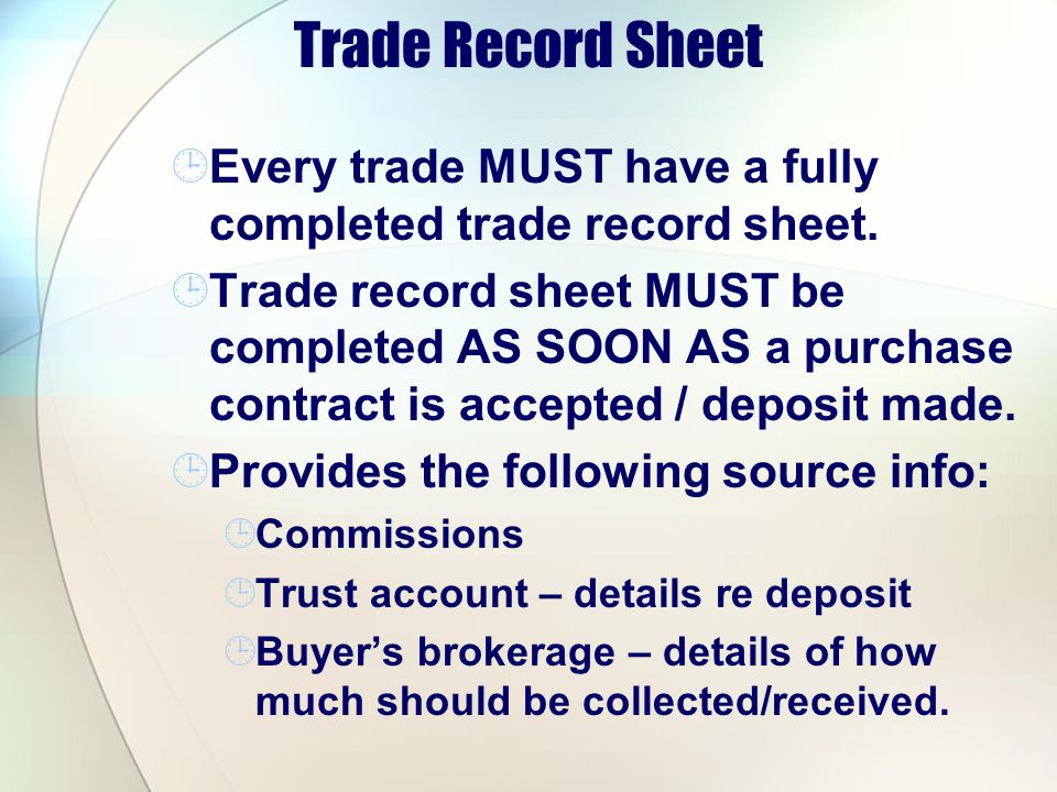 Trade Record Sheet Every trade MUST have a fully completed trade record sheet.