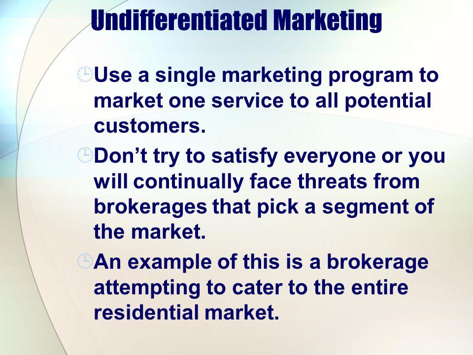Undifferentiated Marketing