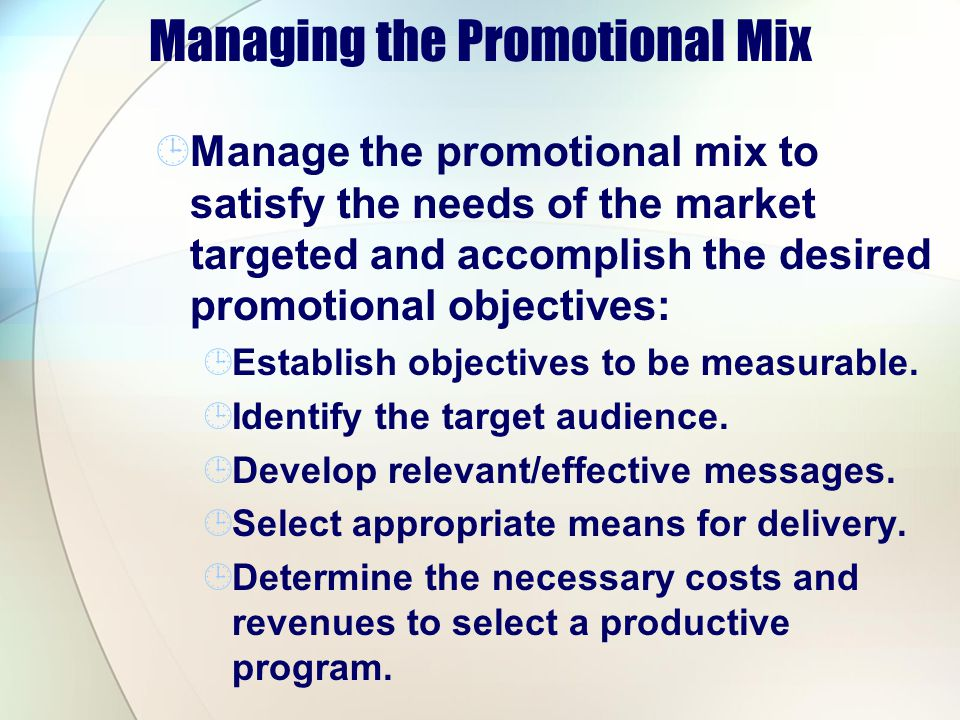 Managing the Promotional Mix