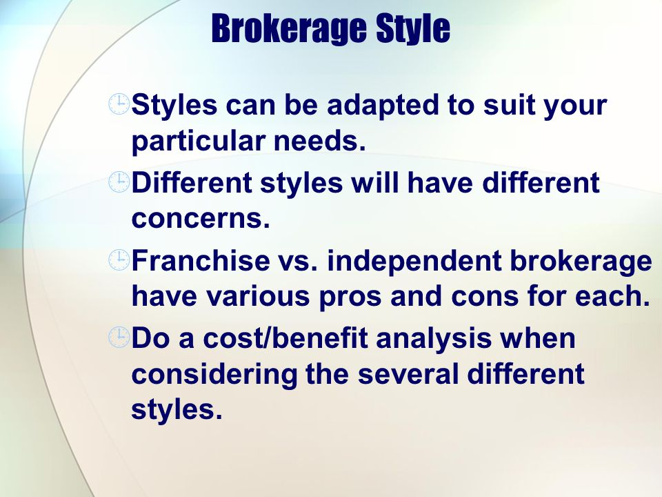 Brokerage Style Styles can be adapted to suit your particular needs.