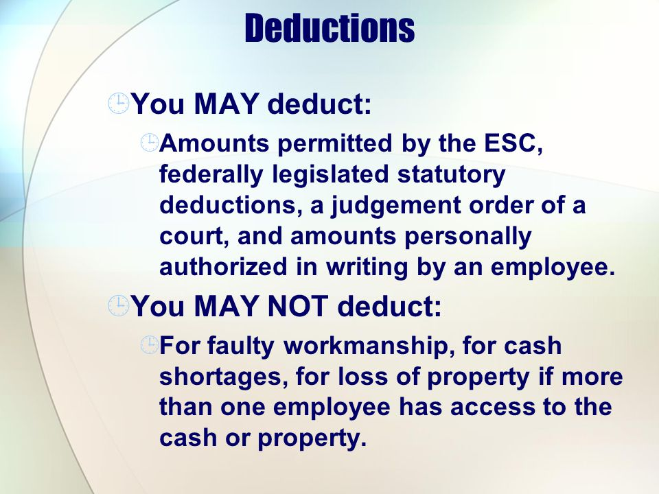 Deductions You MAY deduct: You MAY NOT deduct: