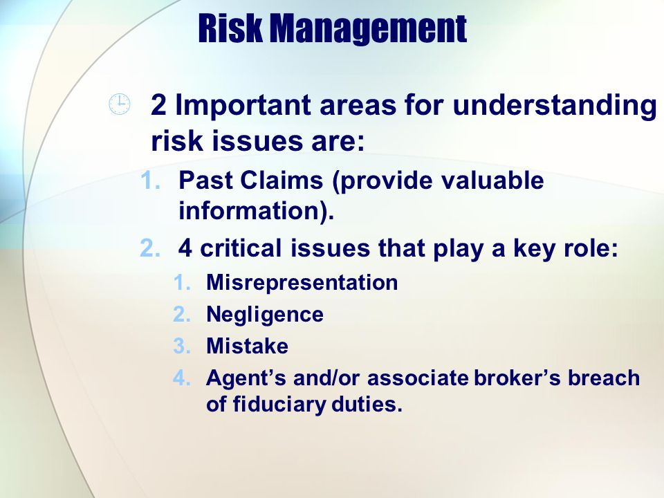 Risk Management 2 Important areas for understanding risk issues are: