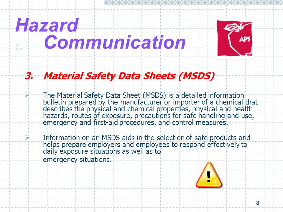 Hazard Communication 3. Material Safety Data Sheets (MSDS)