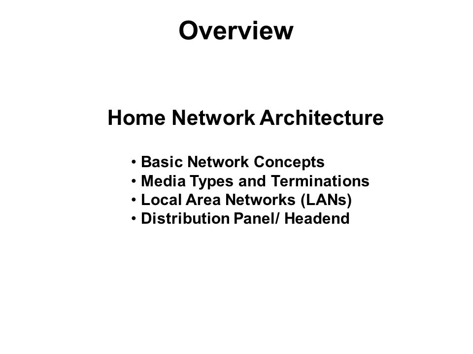 Overview Home Network Architecture Basic Network Concepts