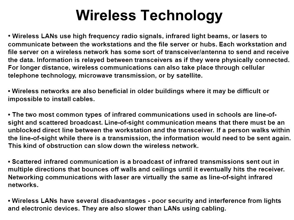 wireless signals four different types of wireless technologies Factors affecting wireless signals because wireless signals travel through the atmosphere, they are susceptible to different types of interference than standard.