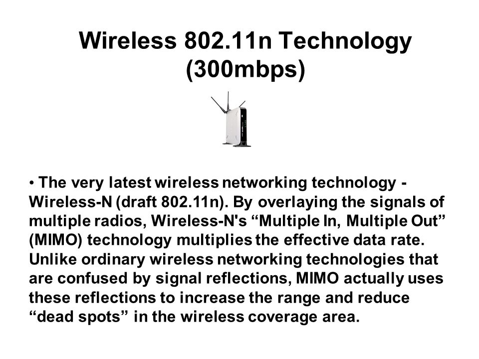 Wireless 802.11n Technology (300mbps)