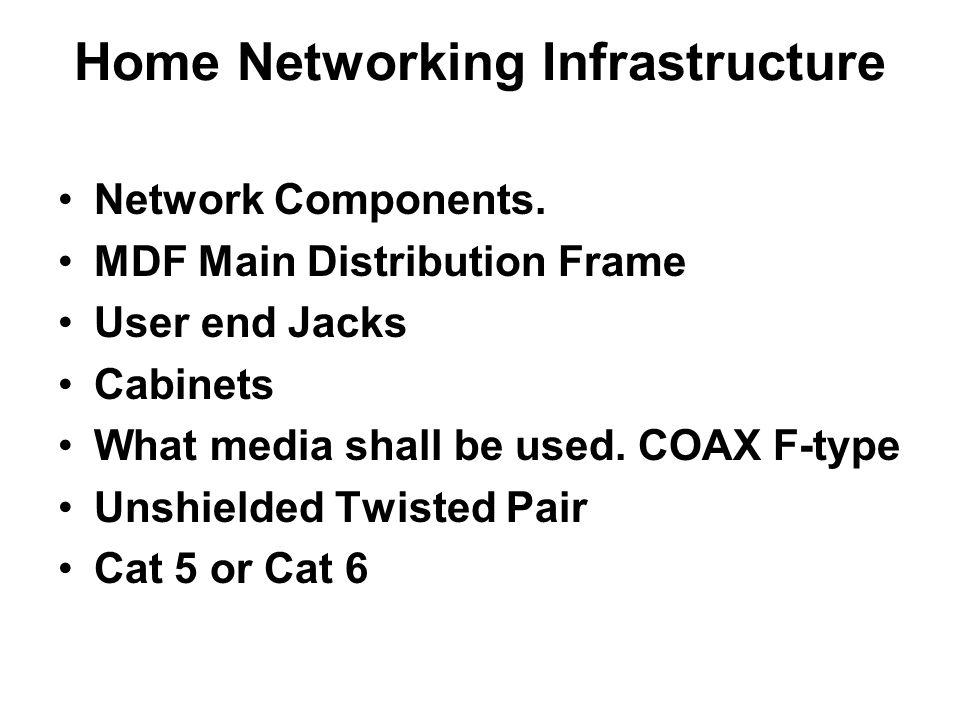Home Networking Infrastructure