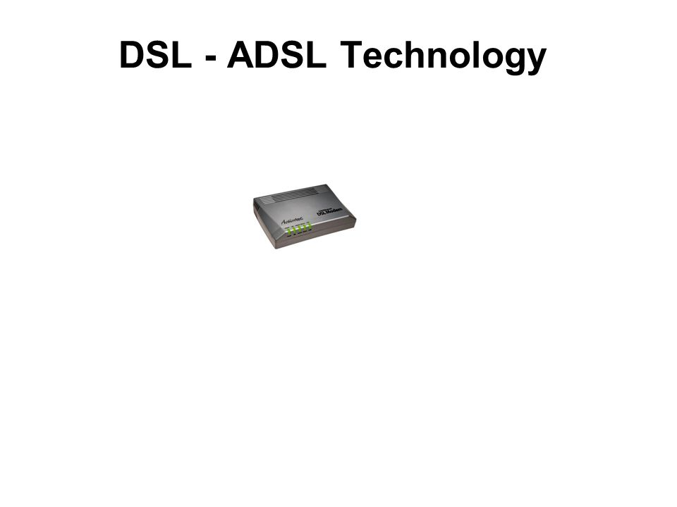 DSL - ADSL Technology