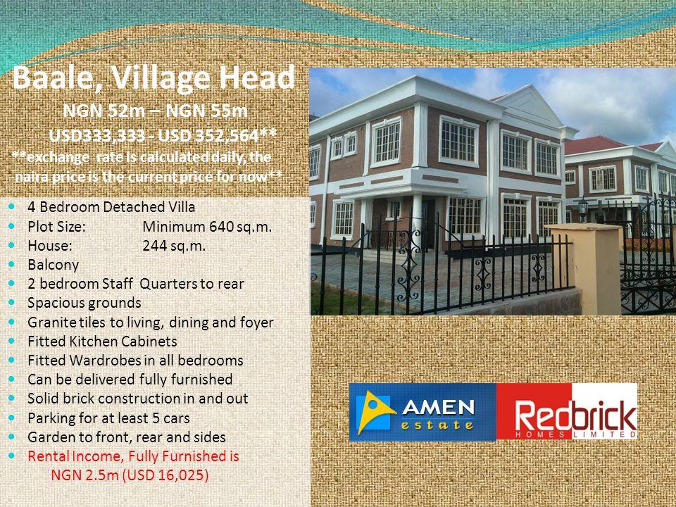 Baale, Village Head NGN 52m – NGN 55m USD333,333 - USD 352,564