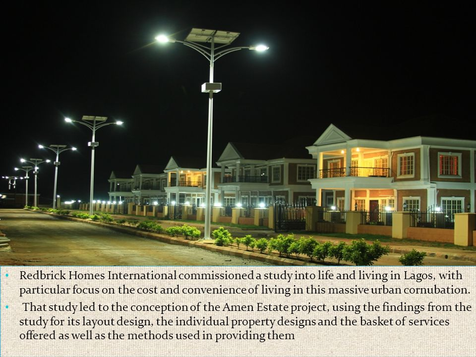 Redbrick Homes International commissioned a study into life and living in Lagos, with particular focus on the cost and convenience of living in this massive urban cornubation.