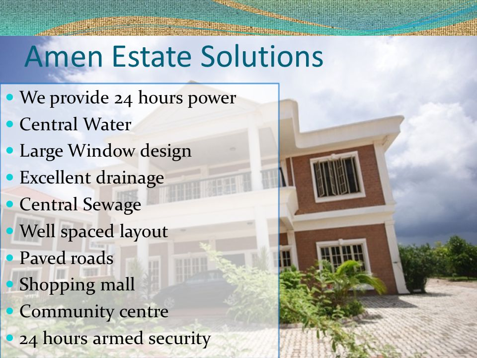 Amen Estate Solutions We provide 24 hours power Central Water