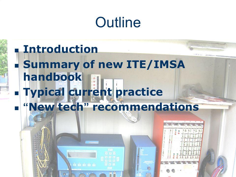 Outline Introduction Summary of new ITE/IMSA handbook