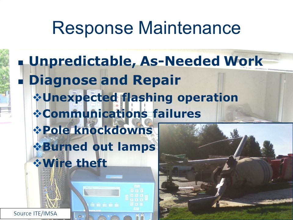 Response Maintenance Unpredictable, As-Needed Work Diagnose and Repair