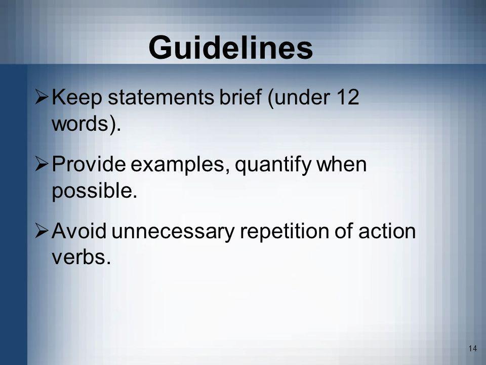 Guidelines Keep statements brief (under 12 words).