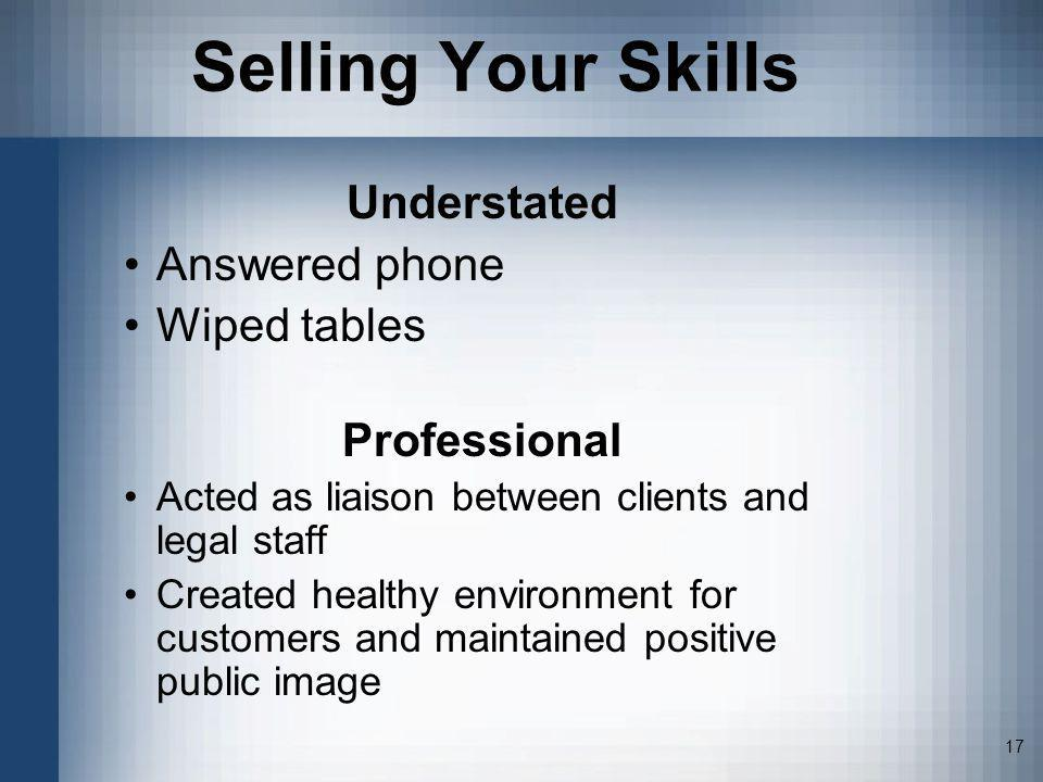 Selling Your Skills Understated Answered phone Wiped tables