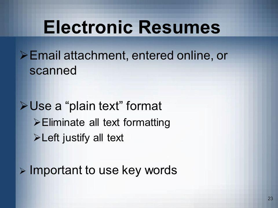 Electronic Resumes Email attachment, entered online, or scanned