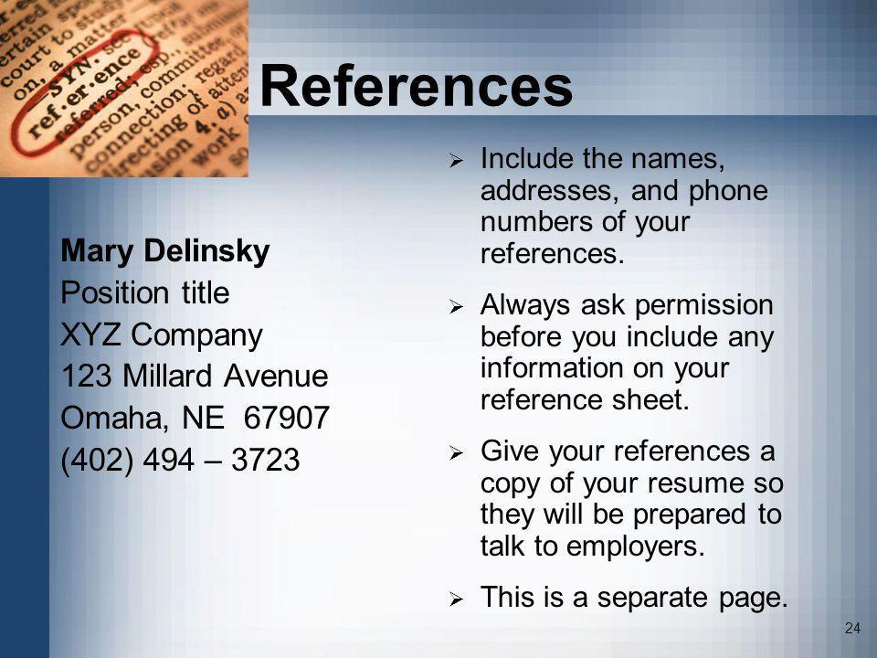 References Mary Delinsky Position title XYZ Company 123 Millard Avenue