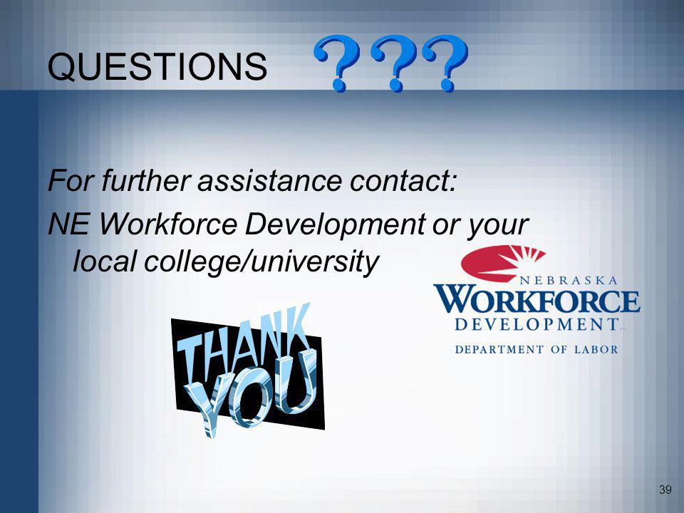 QUESTIONS For further assistance contact: