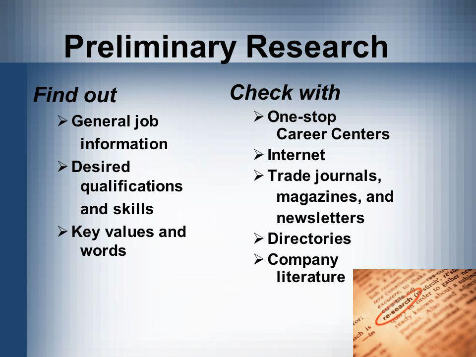 Preliminary Research Find out Check with General job