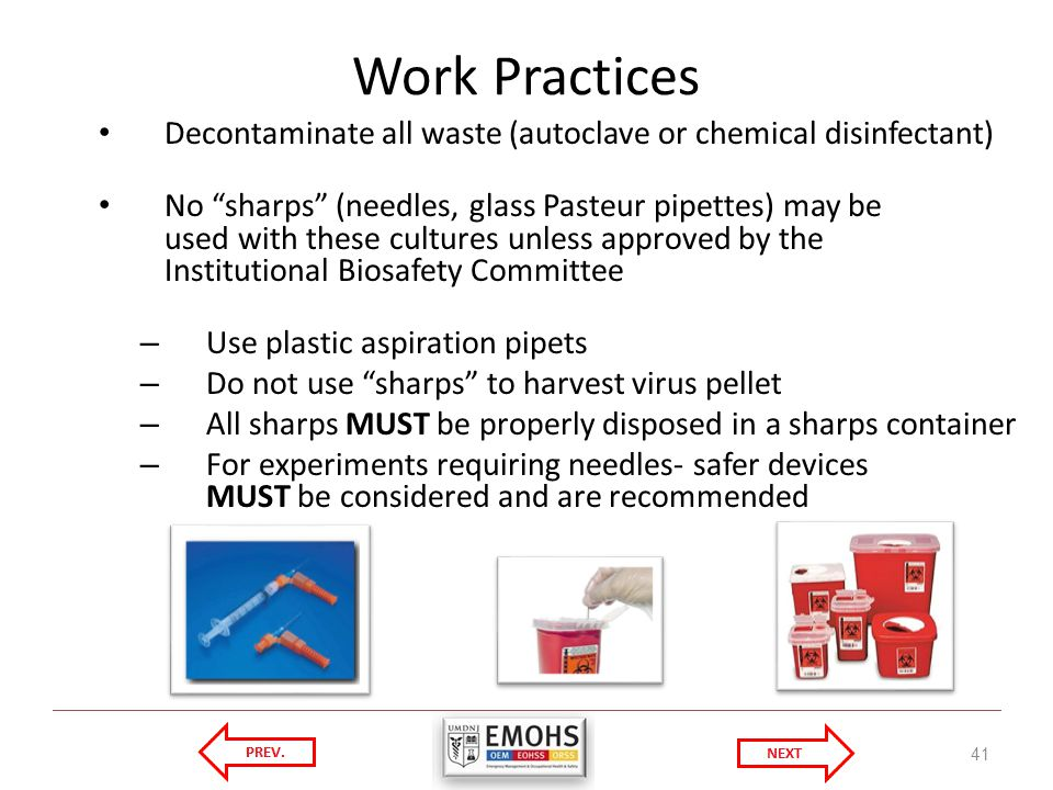 Work Practices Decontaminate all waste (autoclave or chemical disinfectant)